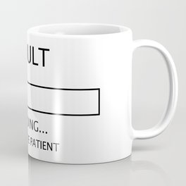 Adult Loading...  Please be Patient Coffee Mug