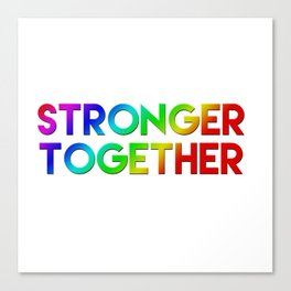 Stonger Together Canvas Print