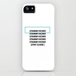 BLUE Stammi Vicino Tee iPhone Case