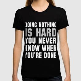 Doing Nothing Is Hard T-shirt