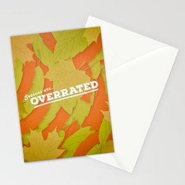 Seasons Are Overrated Stationery Cards