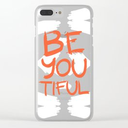 Be-You-Tiful #society6 #motivational Clear iPhone Case