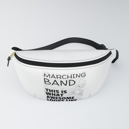 Marching Band - This Is What Awesome Looks Like Fanny Pack