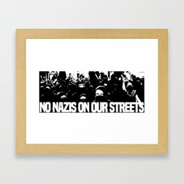 No nazis on our streets Framed Art Print