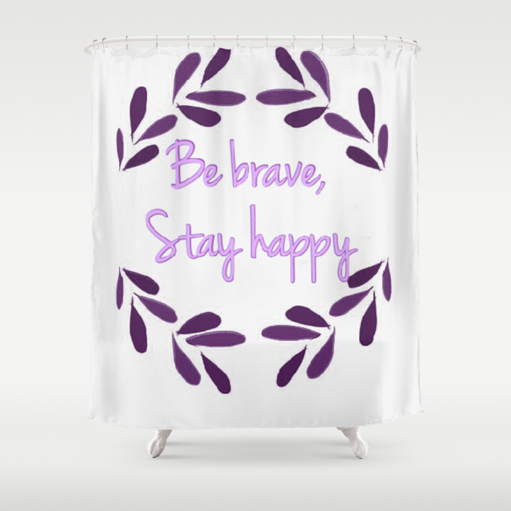 Be Brave Shower Curtain by Visual_teo CTN7642167