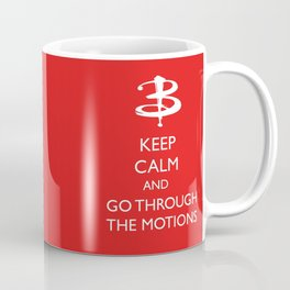 Go through the motions Coffee Mug