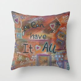 You can have it all Throw Pillow