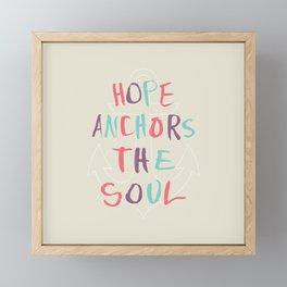 Hope Anchors the Soul Framed Mini Art Print