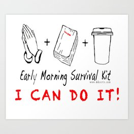 Morning Survival Kit Art Print