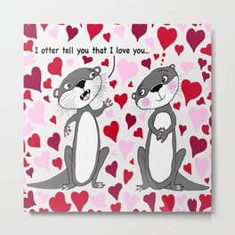 otter love for Valentine's Day Metal Print