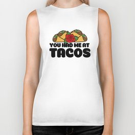 You had me at tacos Biker Tank