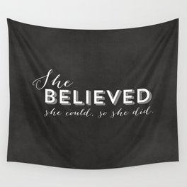 SHE BELIEVED SHE COULD SO SHE DID - CHALKBOARD Wall Tapestry