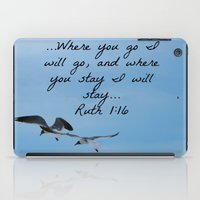 bible verse iPad Cases featuring Ruth 1:16 Bible Verse Seagull Art Print by MorganLoriPhoto