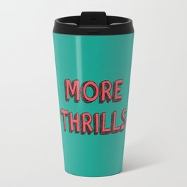 More Thrills Travel Mug