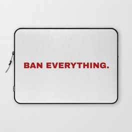 ban everything. Laptop Sleeve
