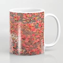 Just Be Happy Coffee Mug