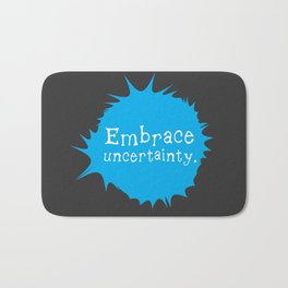 """""""Embrace Uncertainty"""" by Reformation Designs Bath Mat"""