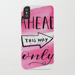 Ahead Only iPhone Case
