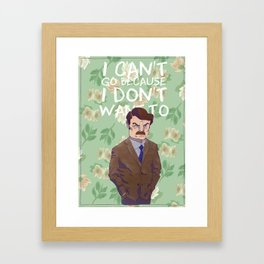 I can't go because I don't want to Framed Art Print