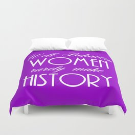 Well Behaved Women - Purple Duvet Cover