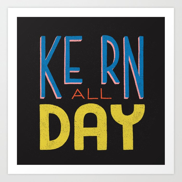 Kern All Day Art Print