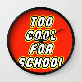 TOO COOL FOR SCHOOL in Brick Font Logo Design by Chillee Wilson Wall Clock