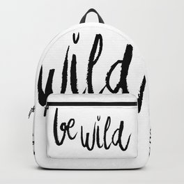 Be wild black and white lettering Backpack