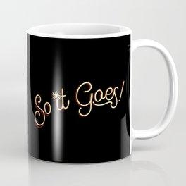 So It Goes! Coffee Mug
