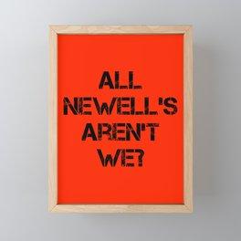 All Newell's Aren't We? Framed Mini Art Print