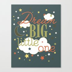 Dream Big Little One in Green --Inspirational wall decor for boys Canvas Print