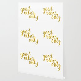 Good Vibes Only in Gold Wallpaper