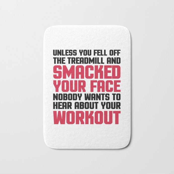 Hear About Your Workout Funny Quote Bath Mat