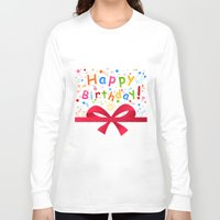 birthday Long Sleeve T-shirts featuring Birthday by aleksander1