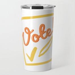 Vote - Democracy needs you! Travel Mug