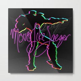 Moves like Jaeger Metal Print