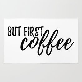 But First, Coffee #society6 Rug