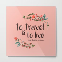 to travel is to live - pink version Metal Print