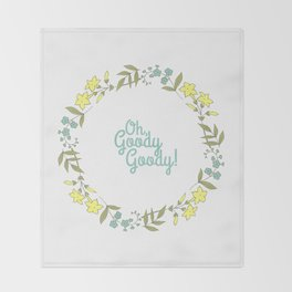 Oh, Goody Goody! - Lovely Expression + Vintage Wreath Illustration Print Throw Blanket