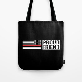 Firefighter: Proud Friend (Thin Red Line) Tote Bag