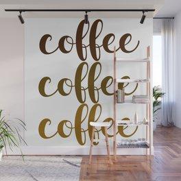 COFFEE COFFEE COFFEE Wall Mural