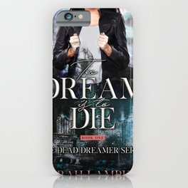 To Dream is to Die iPhone Case