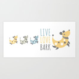 Dog - live love bark Art Print