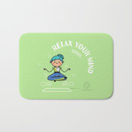 Relax your mind Bath Mat