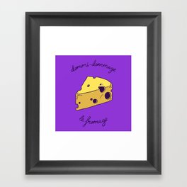 DOMMI-DOMMAGE (le fromage) Framed Art Print