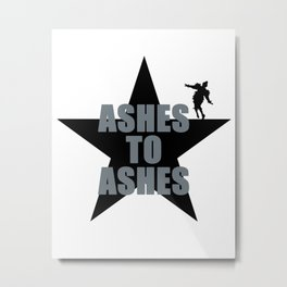 ASHES TO ASHES - BOWIE Metal Print