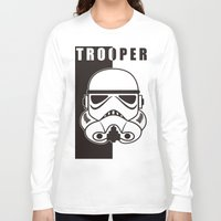 trooper Long Sleeve T-shirts featuring Storm Trooper by SpaceCatsBonanzaParty
