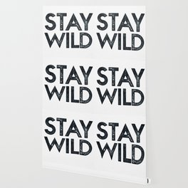 STAY WILD Vintage Black and White Wallpaper