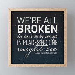 We're All Broken In Our Own Ways Framed Mini Art Print