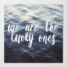We Are The Lucky Ones Canvas Print