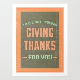 Giving Thanks - Eph. 1:12 Art Print